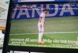Loạn livestream vi phạm bản quyền World Cup trên internet
