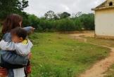 Quảng Bình: Lời kể đau xót của người mẹ tin rằng con gái 4 tuổi bị kẻ xấu hãm hại